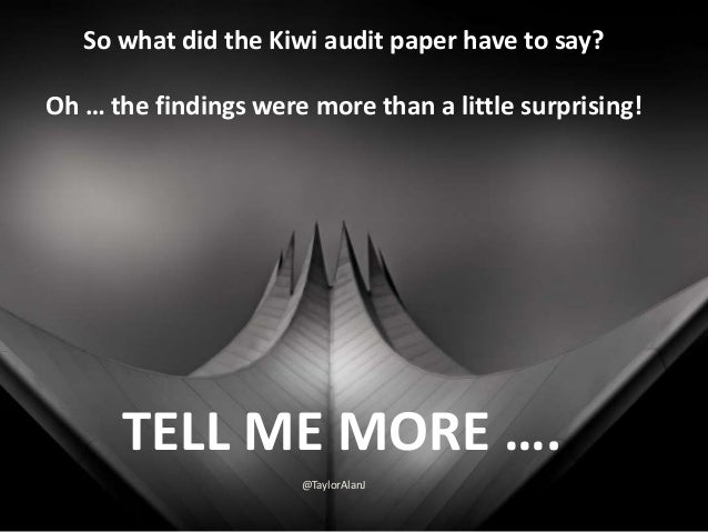 So what did the Kiwi audit paper have to say? Oh … the findings were more than a little surprising! TELL ME MORE …. @Taylo...