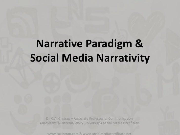 Narrative Paradigm &Social Media Narrativity<br />
