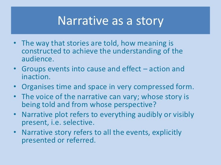 Narrative as a story• The