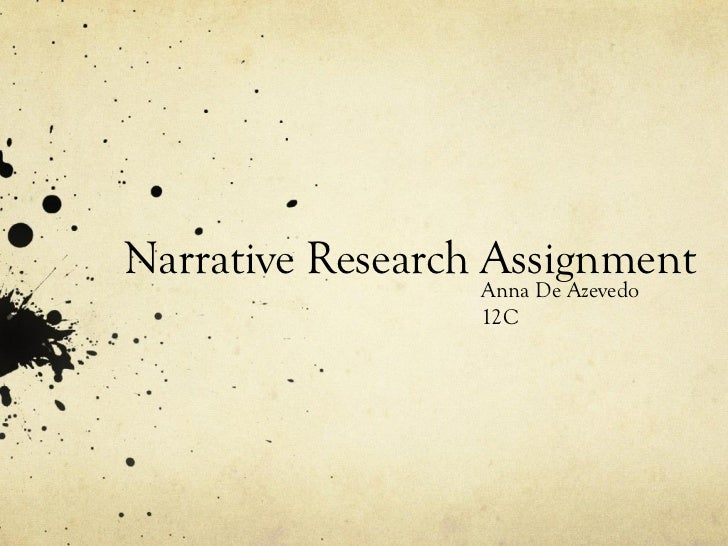 Narrative Research Assignment Anna De Azevedo 12C