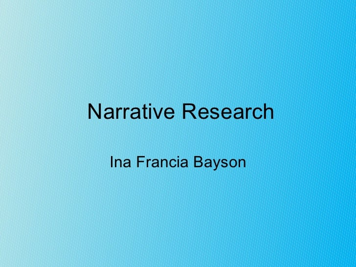 Narrative Research Ina Francia Bayson
