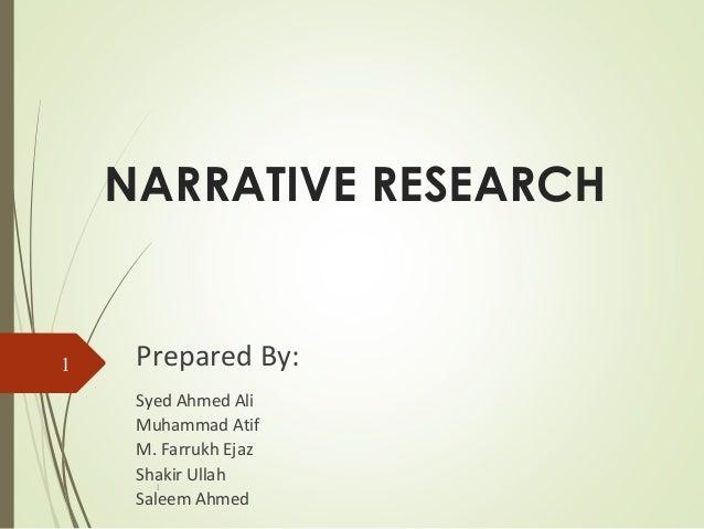 NARRATIVE RESEARCH l 1 Prepared By: Syed Ahmed Ali Muhammad Atif M. Farrukh Ejaz Shakir Ullah Saleem Ahmed
