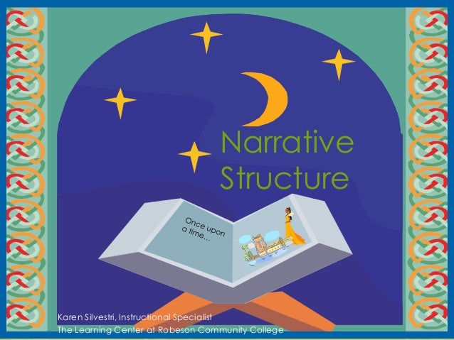 Narrative                                  StructureKaren Silvestri, Instructional SpecialistThe Learning Center at Robeso...