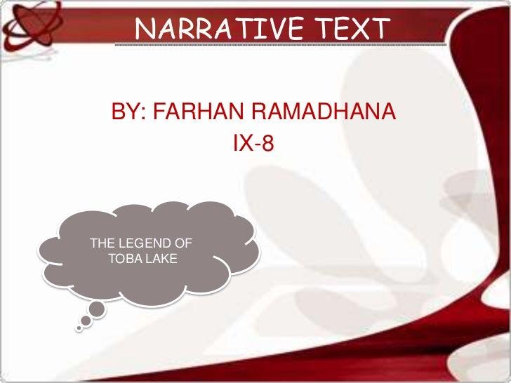 BY: FARHAN RAMADHANA<br />IX-8<br />NARRATIVE TEXT<br />THE LEGEND OF<br /> TOBA LAKE<br />