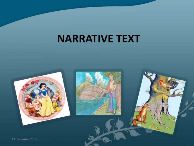 NARRATIVE TEXT  13 December 2013  Nova Isnawati