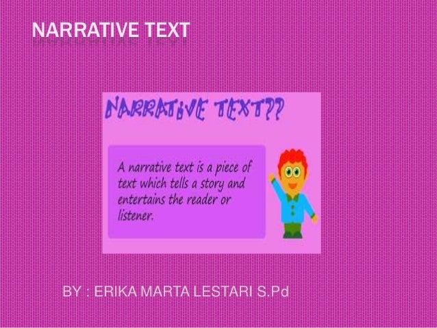 NARRATIVE TEXT BY : ERIKA MARTA LESTARI S.Pd