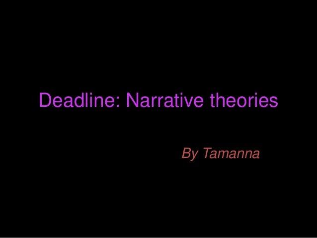 Deadline: Narrative theories By Tamanna