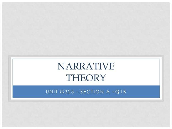 Narrativetheory<br />Unit g325 - Section a –q1b<br />