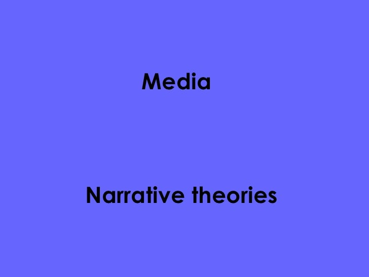 Narrative theories  Media