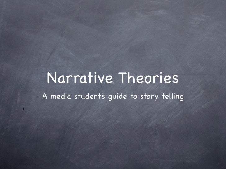 Narrative Theories    A media student's guide to story tellingJ