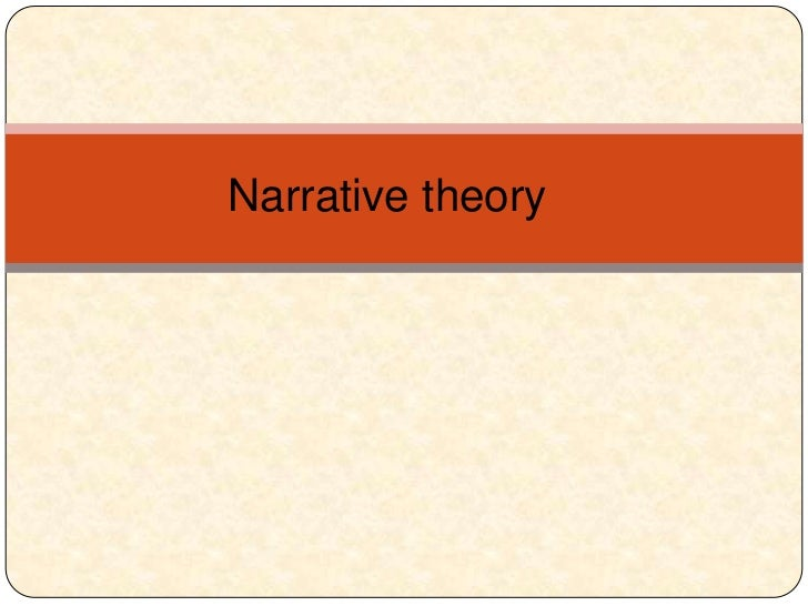 Narrative theory <br />