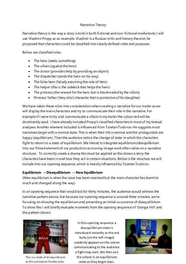 Narrative Theory Narrative theory is the way a story is told in both fictional and non-fictional media texts. I will use V...