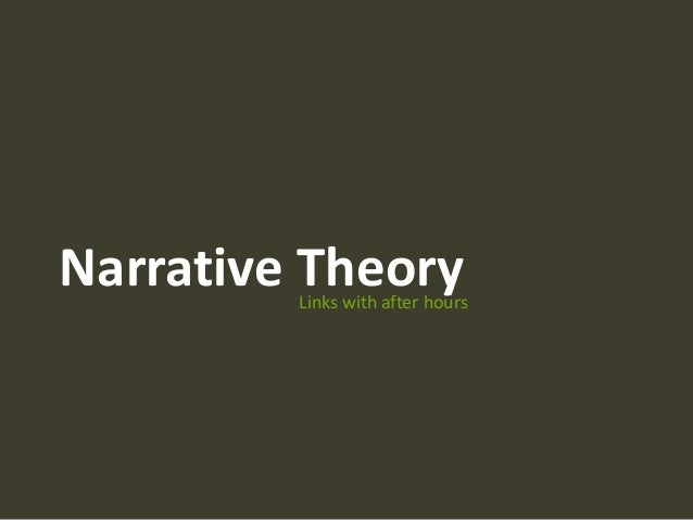 Narrative TheoryLinks with after hours