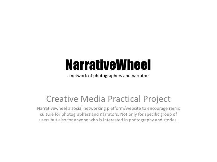 NarrativeWheel               a network of photographers and narrators    Creative Media Practical ProjectNarrativewheel a ...