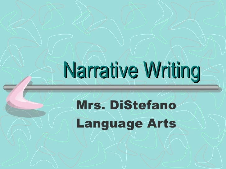 Narrative Writing Mrs. DiStefano Language Arts