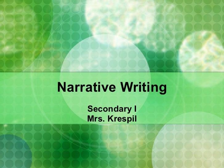 Narrative Writing Secondary I Mrs. Krespil