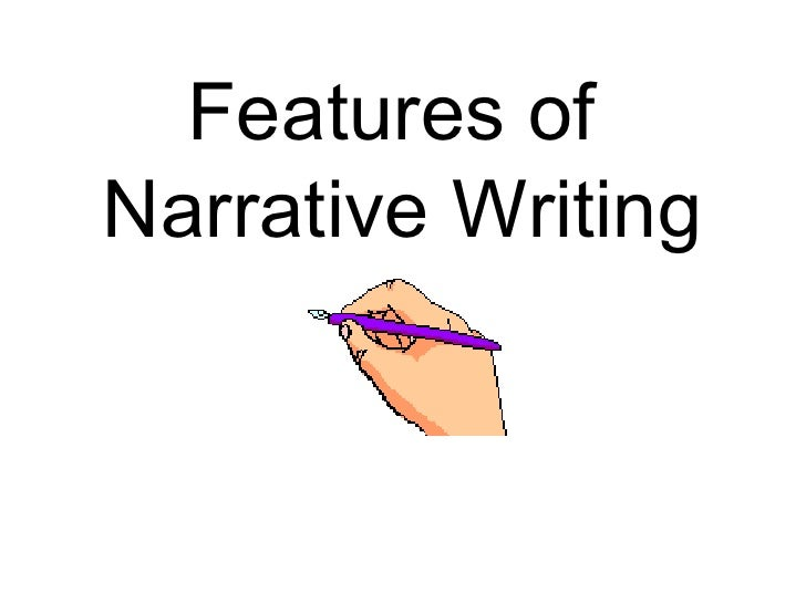 Features ofNarrative Writing