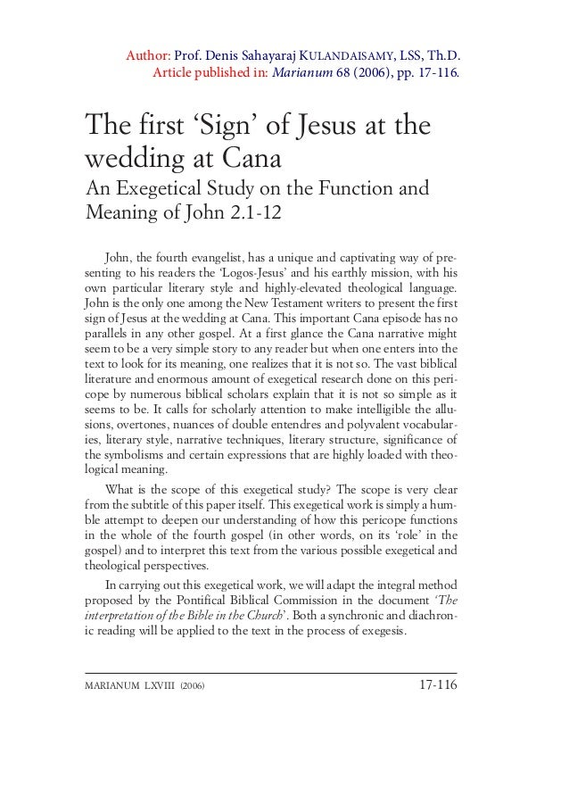 The first 'Sign' of Jesus at the wedding at Cana An Exegetical Study on the Function and Meaning of John 2.1-12 John, the ...