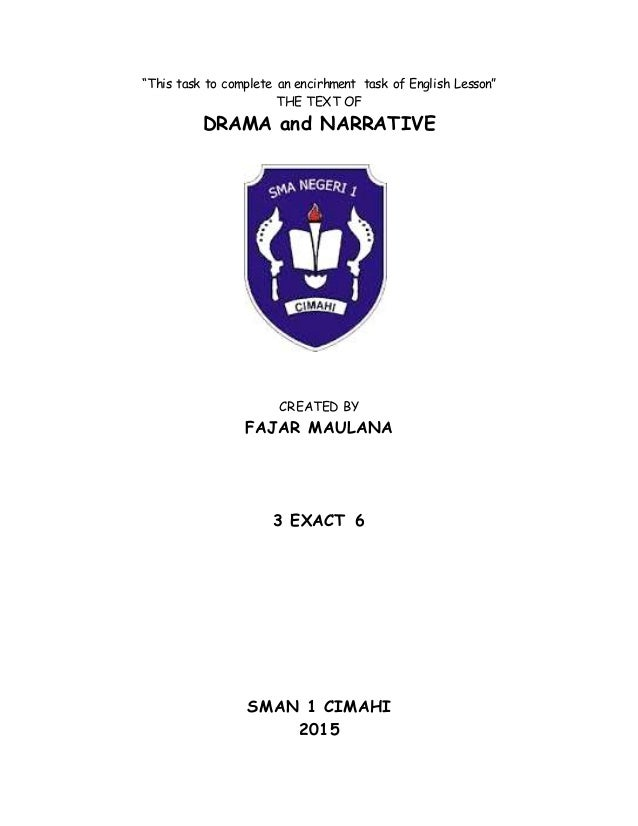 """This task to complete an encirhment task of English Lesson"" THE TEXT OF DRAMA and NARRATIVE CREATED BY FAJAR MAULANA 3 EX..."