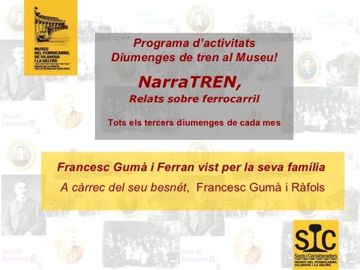 Programa d'activitats Diumenges de tren al Museu! NarraTREN,   Relats sobre ferrocarril Tots els tercers diumenges de cada...