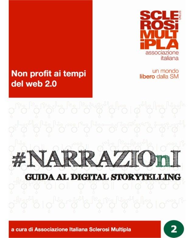 Non Profit al tempo del web 2.0 #narrazioni Guida al digital storytelling ISBN: 978-88-7148-064-0 Attribuzione - Non comme...