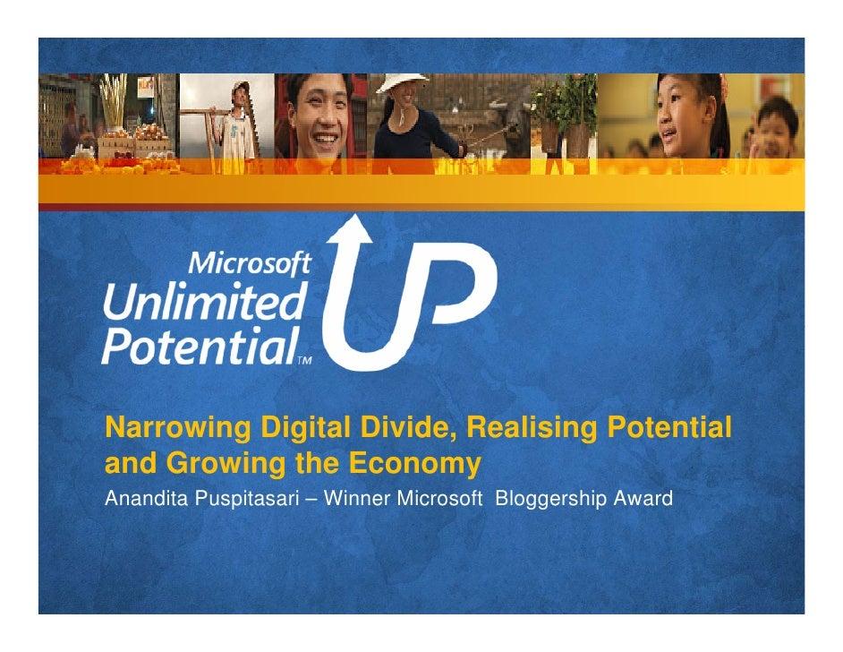 Narrowing Digital Divide, Realising Potential and Growing the Economy Anandita Puspitasari – Winner Microsoft Bloggership ...
