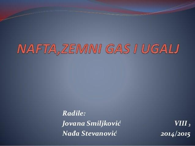 Radile: Jovana Smiljković VIII ₃ Nađa Stevanović 2014/2015