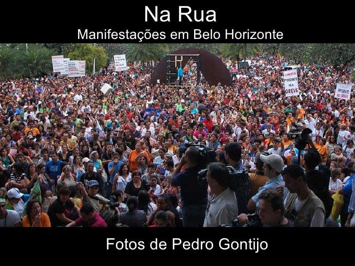 Na Rua Manifestações em Belo Horizonte Fotos de Pedro Gontijo