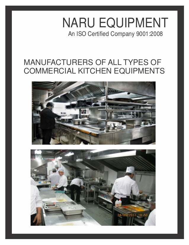 MANUFACTURERS OF ALL TYPES OFCOMMERCIAL KITCHEN EQUIPMENTSNARU EQUIPMENTAn ISO Certified Company 9001:2008