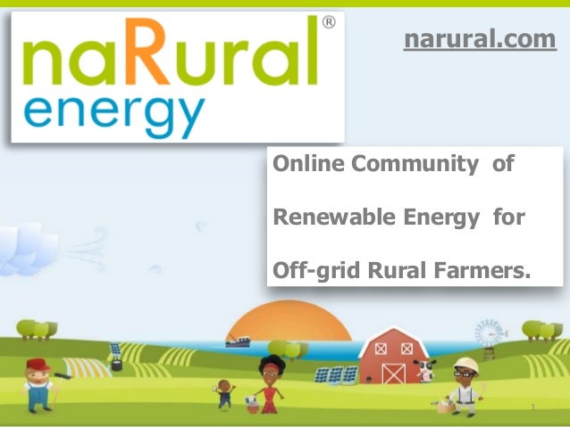 1 narural.com Online Community of Renewable Energy for Off-grid Rural Farmers.