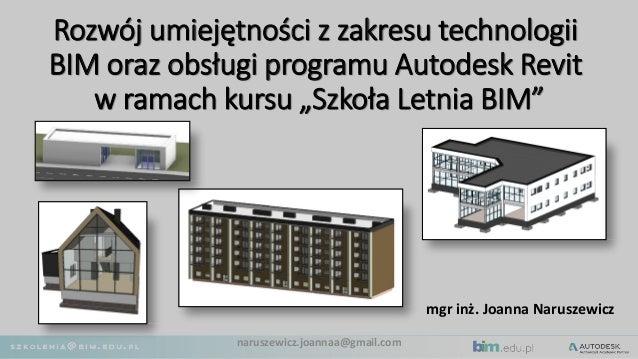 """Rozwój umiejętności z zakresu technologii BIM oraz obsługi programu Autodesk Revit w ramach kursu """"Szkoła Letnia BIM"""" mgr ..."""