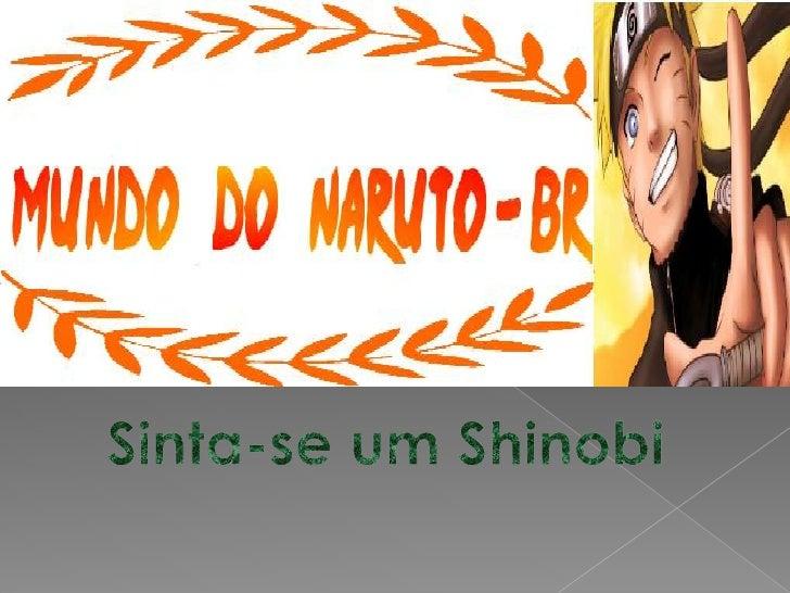 Sinta-se um Shinobi<br />