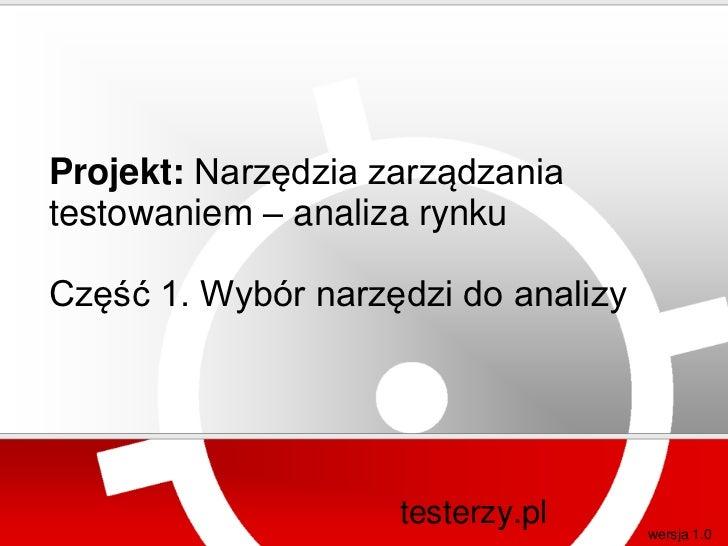 Projekt: Narzędzia zarządzaniatestowaniem – analiza rynkuCzęść 1. Wybór narzędzi do analizy                    testerzy.pl...