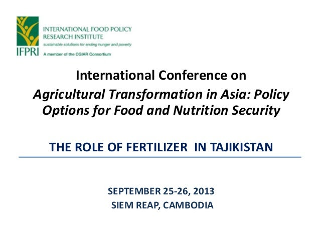 International Conference on Agricultural Transformation in Asia: Policy Options for Food and Nutrition Security THE ROLE O...