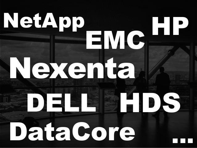 Nexenta DataCore EMC DELL NetApp HP HDS …