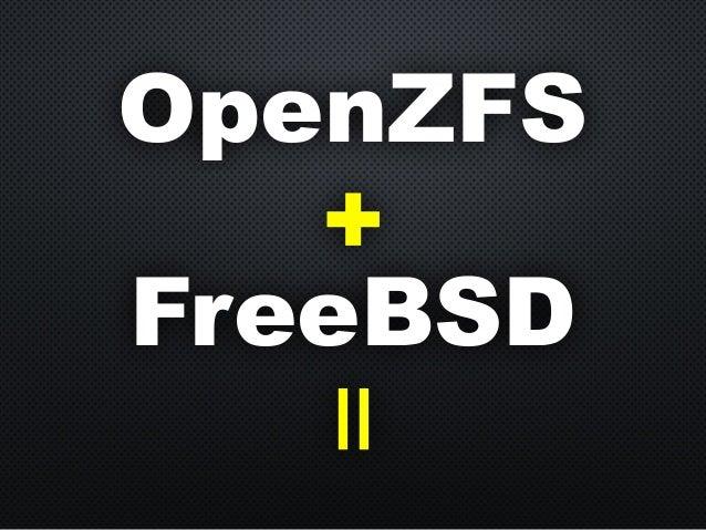 OpenZFS FreeBSD + =