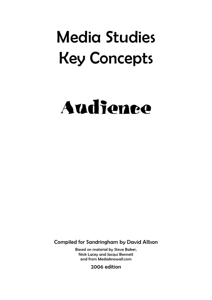 Media Studies Key Concepts    Audience     Compiled for Sandringham by David Allison         Based on material by Steve Ba...
