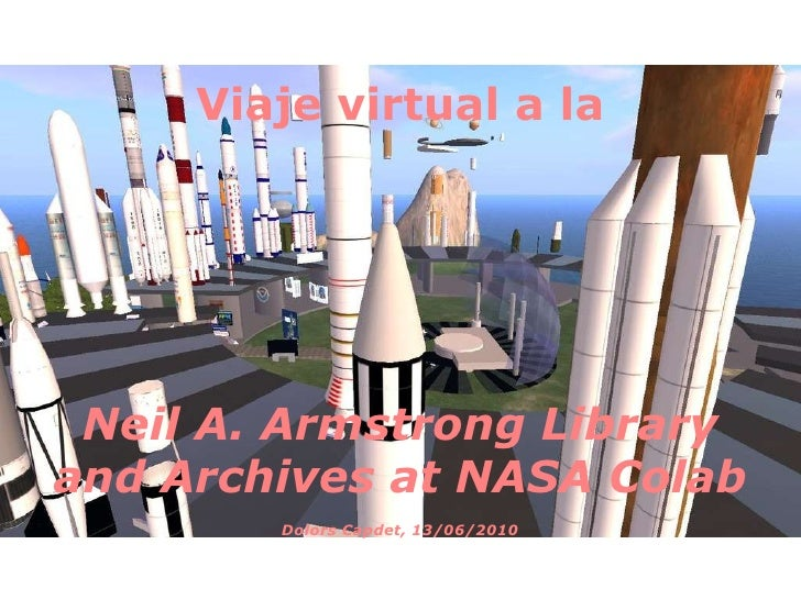 Viaje virtual a la Neil A. Armstrong Library and Archives at NASA Colab Dolors Capdet, 13/06/2010