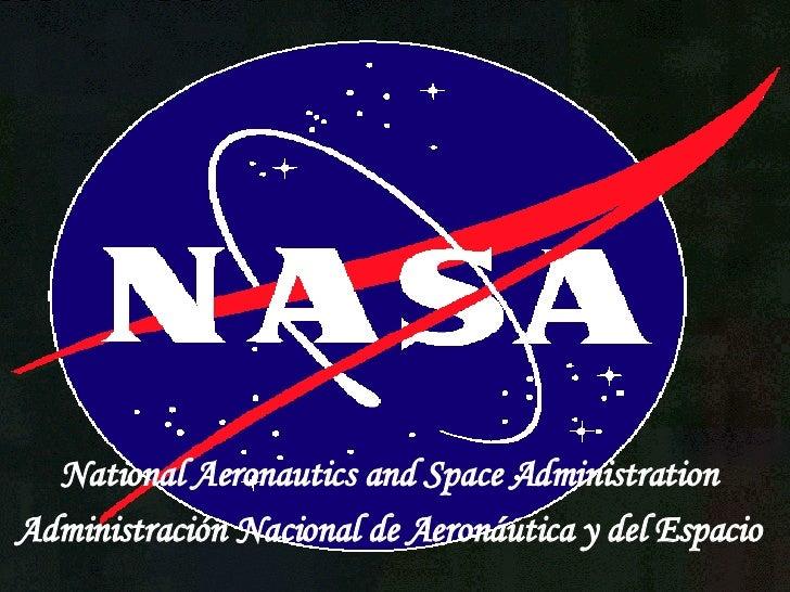 National Aeronautics and Space Administration   Administración Nacional de Aeronáutica y del Espacio
