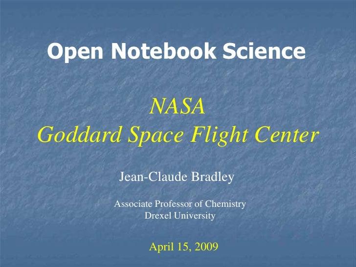 Open Notebook Science            NASA Goddard Space Flight Center         Jean-Claude Bradley        Associate Professor o...