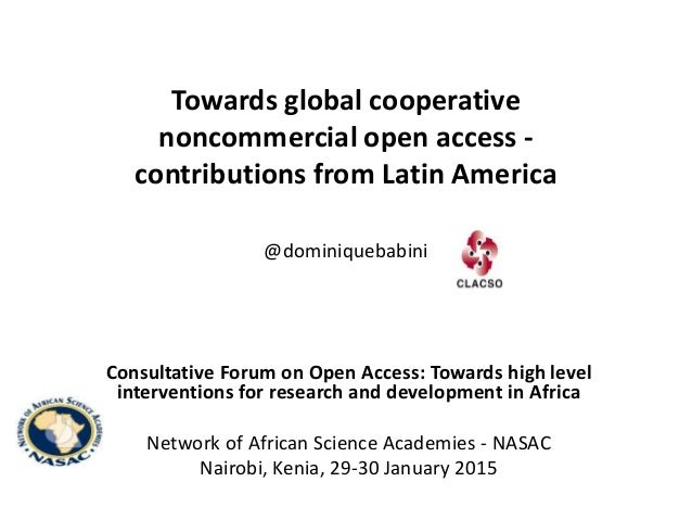 Towards global cooperative noncommercial open access - contributions from Latin America @dominiquebabini Consultative Foru...