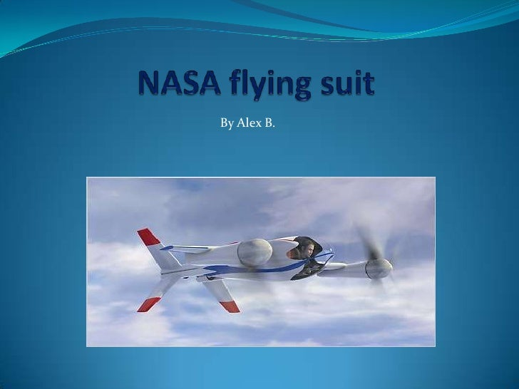 NASA flying suit <br />                     By Alex B.<br />
