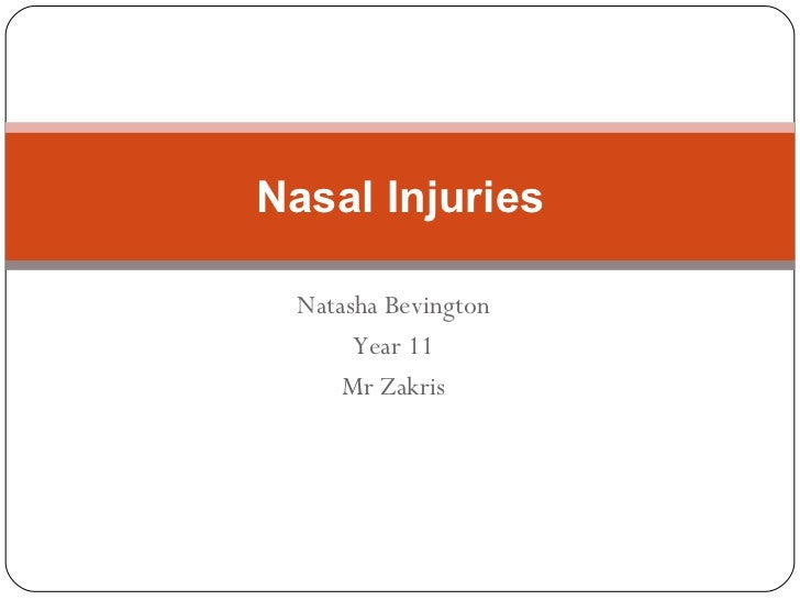 Natasha Bevington Year 11 Mr Zakris Nasal Injuries