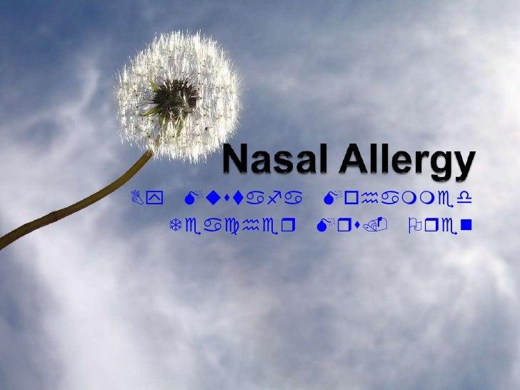 Nasal Allergy<br />By Mustafa Mohammed <br />Teacher Mrs. Oren<br />