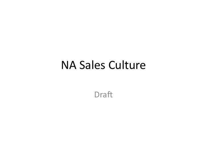 NA Sales Culture<br />Draft<br />