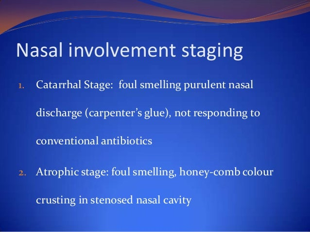 Nasal involvement staging 3. Nodular/granulation stage: Non-ulcerative, painless  nodules which widen lower nose (Hebra no...