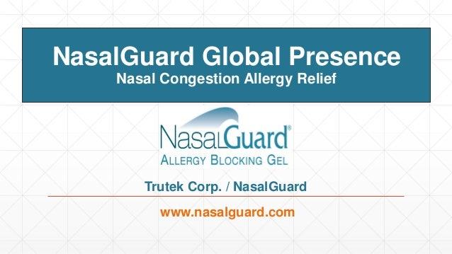 NasalGuard Global Presence Nasal Congestion Allergy Relief www.nasalguard.com Trutek Corp. / NasalGuard