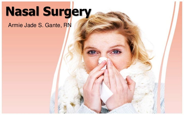 Nasal SurgeryArmie Jade S. Gante, RN