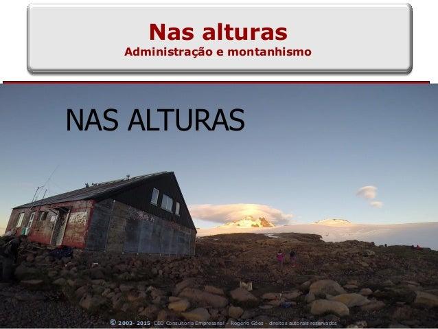 ESTRUTURAÇÃO CARREIRA JURÍDICANas alturas Administração e montanhismo NAS ALTURAS © 2003- 2015 CEO Consultoria Empresarial...