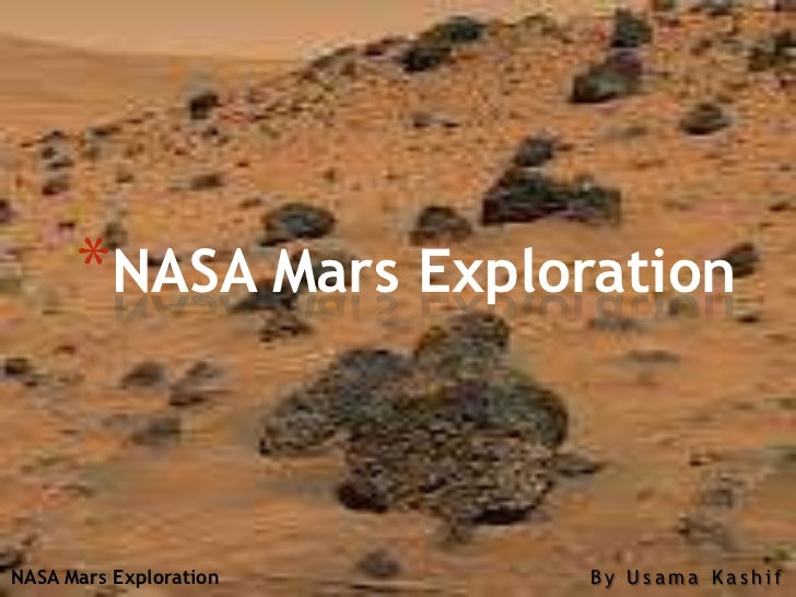 *NASA Mars ExplorationNASA Mars Exploration   By Usama Kashif